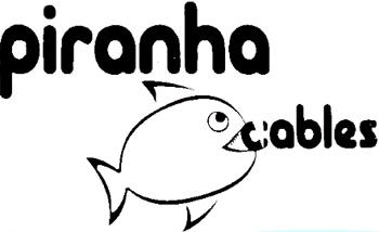 Piranha Cables