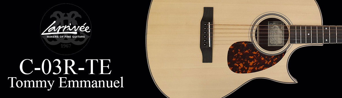 Larrivee C-03R-TE Tommy Emmanuel Guitar